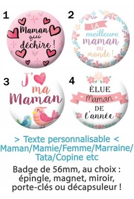 Badge à personnaliser maman, mamie, tata, marraine, femme, copine
