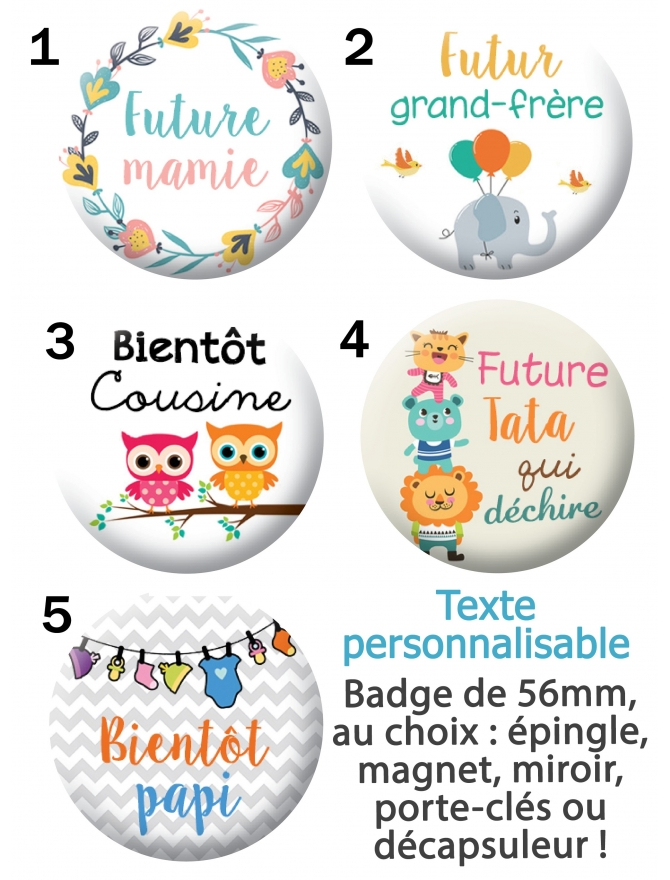Badges à personnaliser bientôt papy ! Magnet, porte-clés, miroir, décapsuleur, épingle