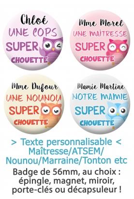 """Badge 56mm """"Super Chouette"""" pour Marraine/Tonton/Maîtresse/ATSEM/Nounou etc"""