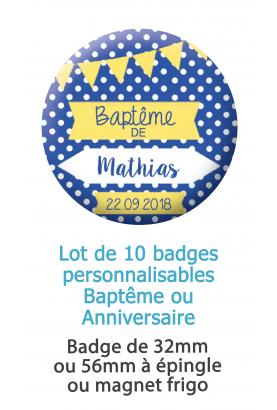 badges baptême. badge anniversaire. badges fêtes. badges personnalisés