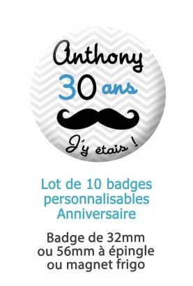 Badges anniversaire moustache personnalisés - 10 badges à épingles ou magnet frigo