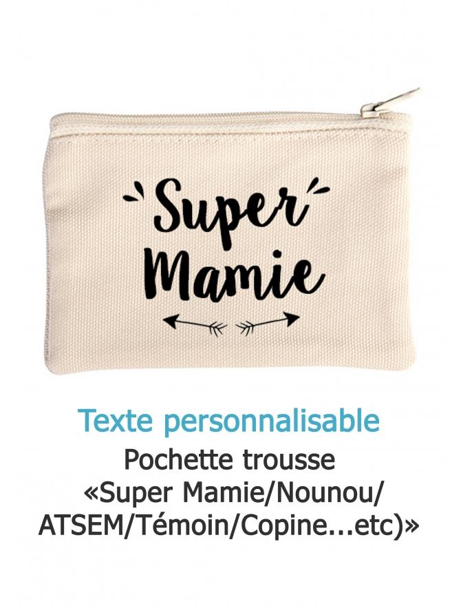 """Pochette trousse """"Super Mamie/Nounou/Marraine/Témoin"""" personnalisable"""