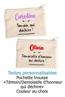 """Pochette trousse """"Témoin/Demoiselle d'honneur qui déchire"""" personnalisable"""
