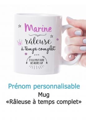 """Mug """"Râleuse à temps complet"""" personnalisable"""