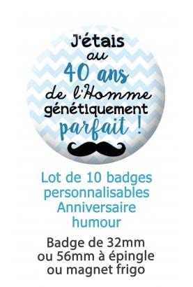 Badges personnalisés anniversaire homme humour - 10 badges à épingle ou magnet frigo
