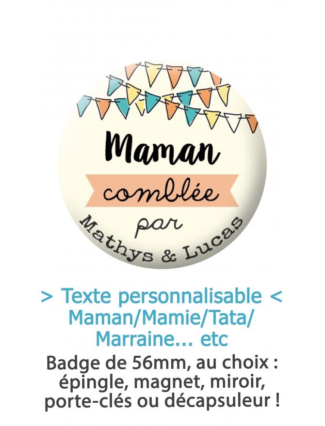 """Badge 56mm """"Maman/Mamie/Tata/Marraine"""" comblée par..."""