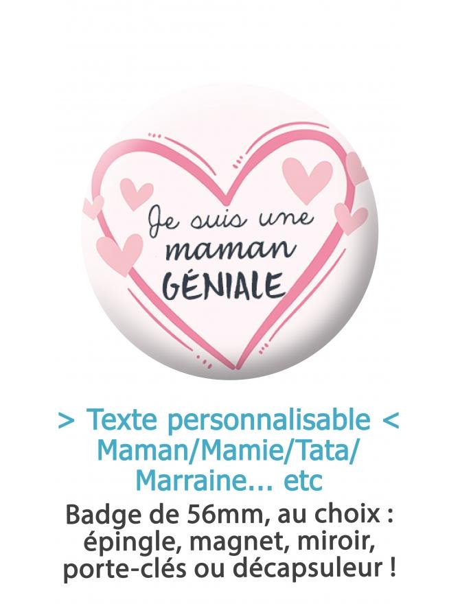 """Badge 56mm """"Je suis une Maman/Mamie/Tata/Marraine"""" géniale"""