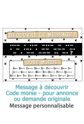 Découvre le message - code morse - personnalisable - pour annonce ou demande originale