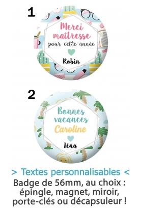 """Badge 56mm """"Bonnes vacances Maîtresse/Maître/ATSEM/Nounou"""" à personnaliser"""