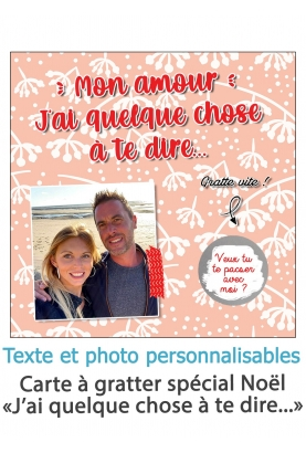 """Carte à gratter """"J'ai quelque chose pour toi"""" pour votre amoureux(se) personnalisable - spécial Noël"""