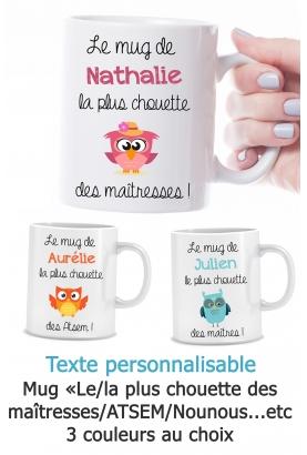 """Mug """"Le/La plus chouette des maîtresses/ATSEM/Copines"""" personnalisable"""