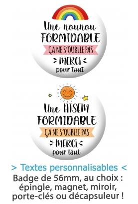 "Badge 56mm ""Un(e)Maîtresse/Maître/ATSEM/Nounou formidable"""