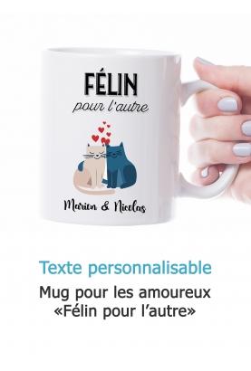 """Mug amoureux """"Félin pour l'autre"""" avec prénom personnalisable"""
