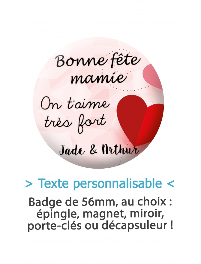"""Badge 56mm """"Bonne fête mamie/maman"""" - personnalisable"""