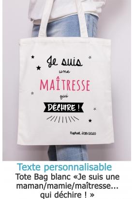 """Tote bag """"Je suis une mamie/maîtresse/maman qui déchire"""" à personnaliser"""