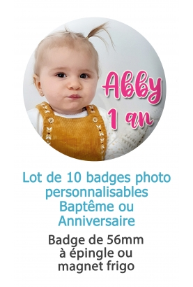 badges anniversaire. badge baptême. badge. badge épingle photo. badges magnet photo. badge original