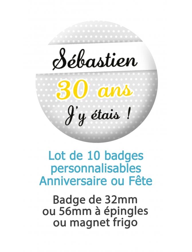 badge anniversaire. badge fete personnalisable. badges 30 ans. badges 40 ans. badges fete