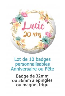 badge anniversaire. badges couronne de fleur. badges fete à personnalisés. Badges 20 ans. badges 30 ans anniversaire