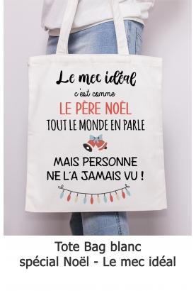 """Tote bag """"le mec idéal c'est comme le père noël..."""". tote bag humour noel. tote bag noel"""